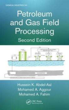 Petroleum and Gas Field Processing, Paperback / softback Book