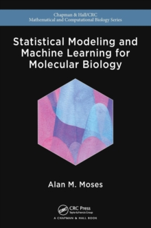 Statistical Modeling and Machine Learning for Molecular Biology, Paperback / softback Book