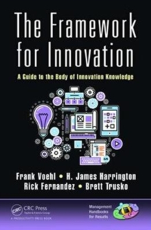The Framework for Innovation : A Guide to the Body of Innovation Knowledge, Hardback Book