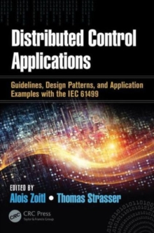 Distributed Control Applications : Guidelines, Design Patterns, and Application Examples with the IEC 61499, Hardback Book