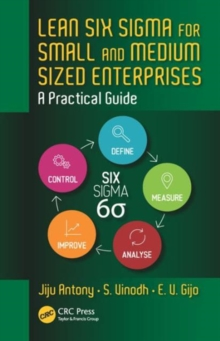 Lean Six Sigma for Small and Medium Sized Enterprises : A Practical Guide, Hardback Book