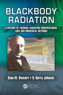Blackbody Radiation : A History of Thermal Radiation Computational Aids and Numerical Methods, Hardback Book