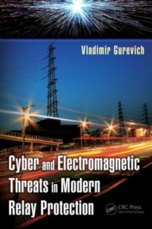 Cyber and Electromagnetic Threats in Modern Relay Protection, Hardback Book