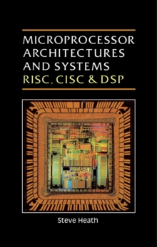 Microprocessor Architectures Risc Cisc And Dsp Steve Heath 9781483295534 Hive Co Uk