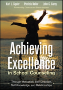 Achieving Excellence in School Counseling through Motivation, Self-Direction, Self-Knowledge and Relationships, Paperback / softback Book