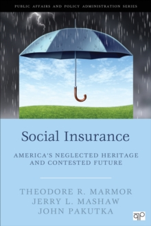 Social Insurance : America's Neglected Heritage and Contested Future, PDF eBook