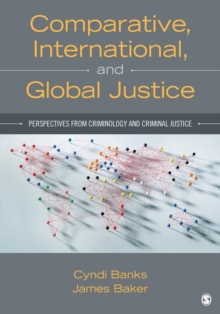 Comparative, International, and Global Justice : Perspectives from Criminology and Criminal Justice, Paperback / softback Book
