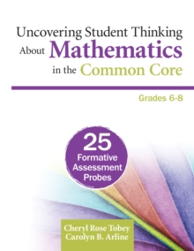 Uncovering Student Thinking About Mathematics in the Common Core, Grades 6-8 : 25 Formative Assessment Probes, PDF eBook