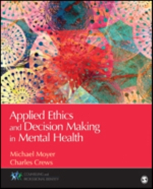 Applied Ethics and Decision Making in Mental Health, Paperback Book