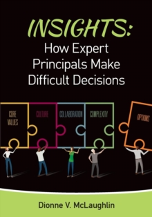 Insights: How Expert Principals Make Difficult Decisions, Paperback / softback Book