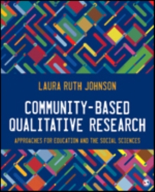 Community-Based Qualitative Research : Approaches for Education and the Social Sciences, Paperback Book