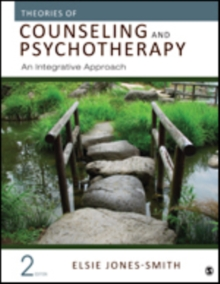 Theories of Counseling and Psychotherapy : An Integrative Approach, Hardback Book