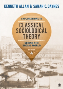 Explorations in Classical Sociological Theory : Seeing the Social World, Paperback Book