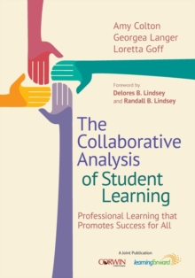 The Collaborative Analysis of Student Learning : Professional Learning that Promotes Success for All, Paperback / softback Book