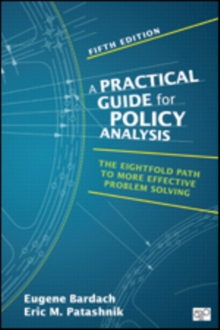 A Practical Guide for Policy Analysis : The Eightfold Path to More Effective Problem Solving, Paperback Book