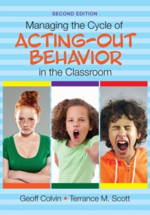 Managing the Cycle of Acting-Out Behavior in the Classroom, Paperback / softback Book