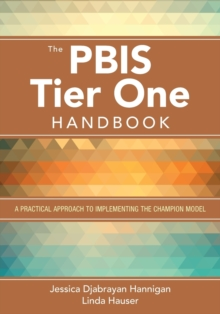 The PBIS Tier One Handbook : A Practical Approach to Implementing the Champion Model, Paperback / softback Book