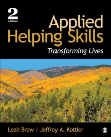 Applied Helping Skills : Transforming Lives, Paperback Book
