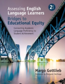 Assessing English Language Learners: Bridges to Educational Equity : Connecting Academic Language Proficiency to Student Achievement, Paperback / softback Book