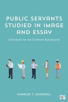 Public Servants Studied in Image and Essay : A Fanfare for the Common Bureaucrat, Paperback / softback Book