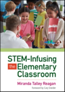 STEM-Infusing the Elementary Classroom, Paperback Book