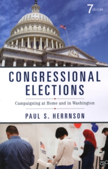 Congressional Elections : Campaigning at Home and in Washington, Paperback / softback Book