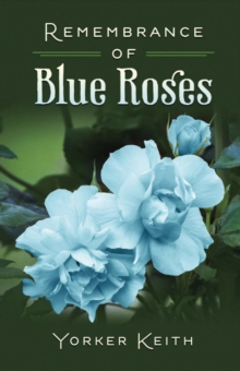 Remembrance of Blue Roses, Paperback / softback Book