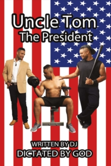 Uncle Tom the President, Paperback / softback Book