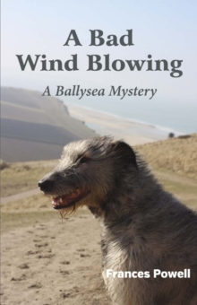 A Bad Wind Blowing : A Ballysea Mystery, Paperback / softback Book
