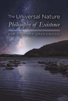 Universal Nature : Philosophy of Existence, Hardback Book