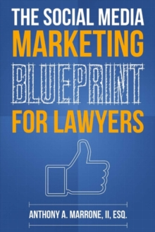 The Social Media Marketing Blueprint for Lawyers, Paperback / softback Book