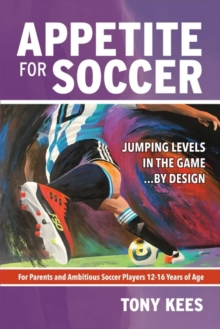 Appetite for Soccer : Jumping Levels in the Game...by Design, Paperback / softback Book