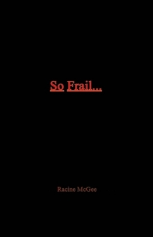 So Frail... : A Reality to Black Male Masculinity, Paperback / softback Book