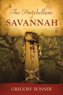 The Antebellum of Savannah, Paperback / softback Book