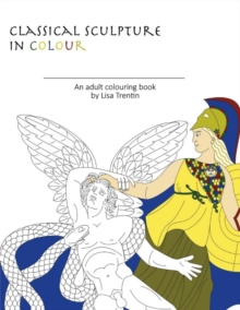 Classical Sculpture in Color : An Adult Colouring Book, Paperback / softback Book
