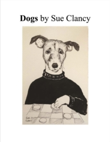 Dogs By Sue Clancy, Paperback / softback Book