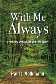 With Me Always, My Journey Without and With The Trinity, Paperback / softback Book