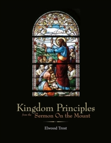 Kingdom Principles from the Sermon On the Mount, Paperback / softback Book