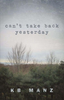 Can't Take Back Yesterday, Paperback / softback Book