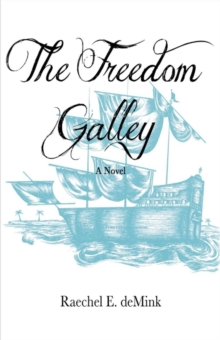 The Freedom Galley : A Novel, Paperback / softback Book