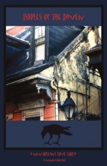 Riddles of the Raven : A New Orleans Love Story, Paperback / softback Book