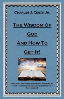 The Wisdom of God and How to Get It, Paperback / softback Book