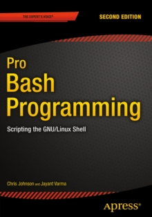 Pro Bash Programming, Second Edition :  Scripting the GNU/Linux Shell, PDF eBook
