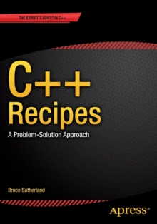 C++ Recipes : A Problem-Solution Approach, Paperback / softback Book