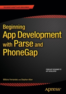 Beginning App Development with Parse and PhoneGap, Paperback / softback Book