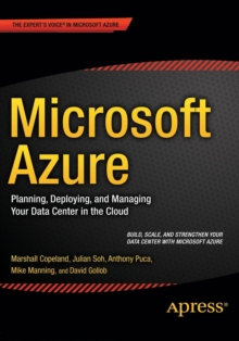 Microsoft Azure : Planning, Deploying, and Managing Your Data Center in the Cloud, Paperback Book