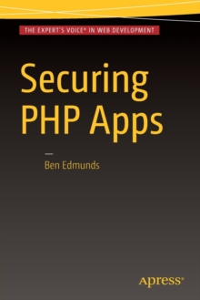 Securing PHP Apps, Paperback / softback Book
