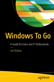 Windows To Go : A Guide for Users and IT Professionals, PDF eBook