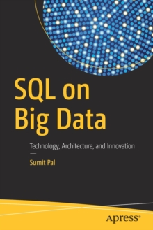 SQL on Big Data : Technology, Architecture, and Innovation, Paperback Book
