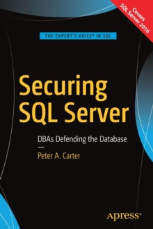 Securing SQL Server : DBAs Defending the Database, Paperback / softback Book